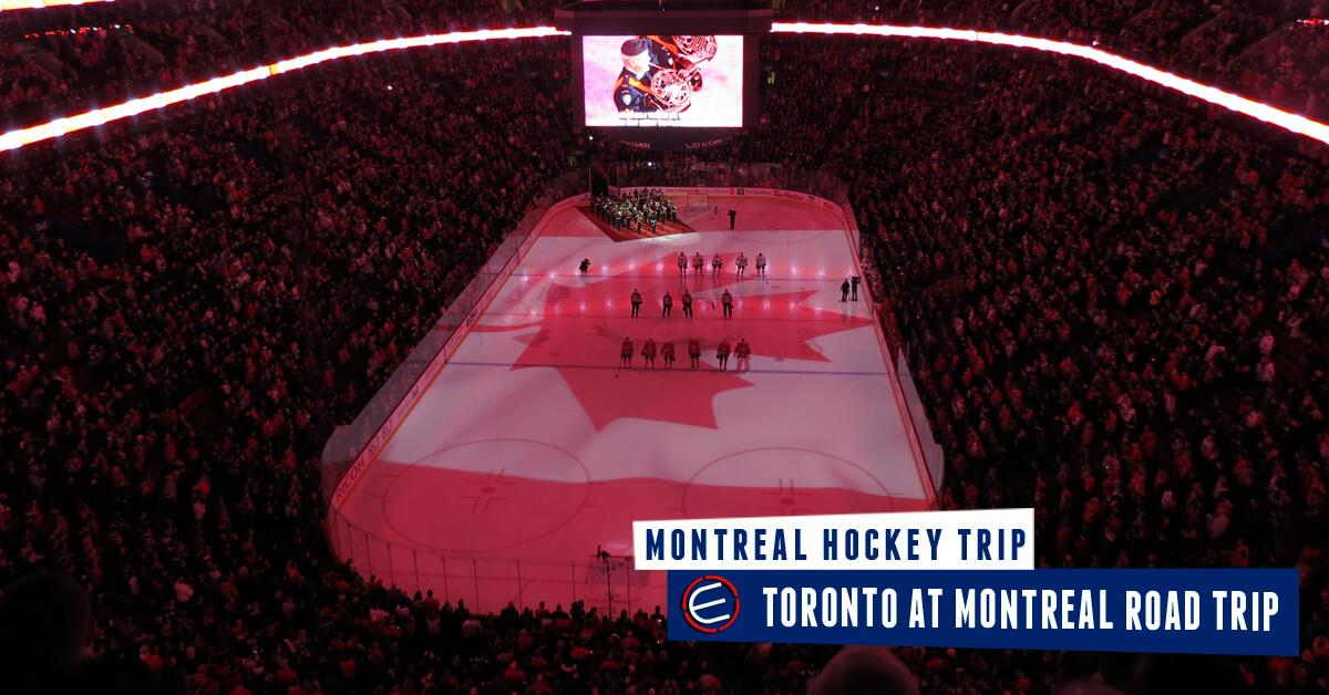 Toronto Maple Leafs at Montreal Canadiens Road Trip