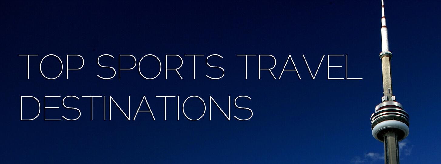 Top Sports Travel Destinations