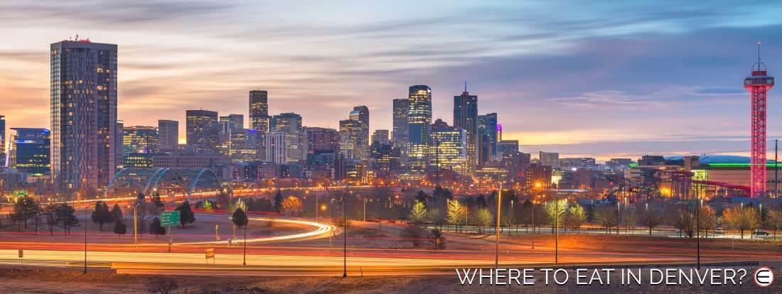 Where To Eat In Denver?