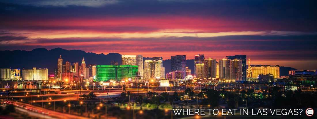 Where To Eat In Las Vegas?