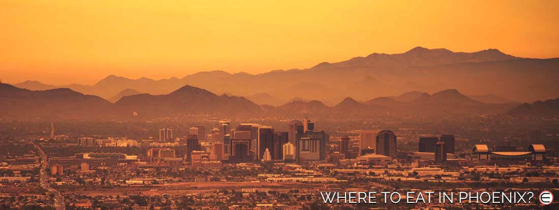 Where To Eat In Phoenix?