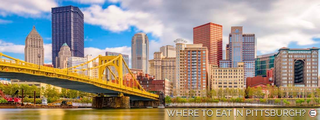 Where To Eat In Pittsburgh?
