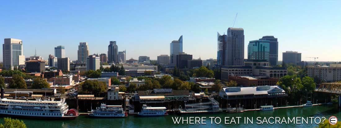 Where To Eat In Sacramento?