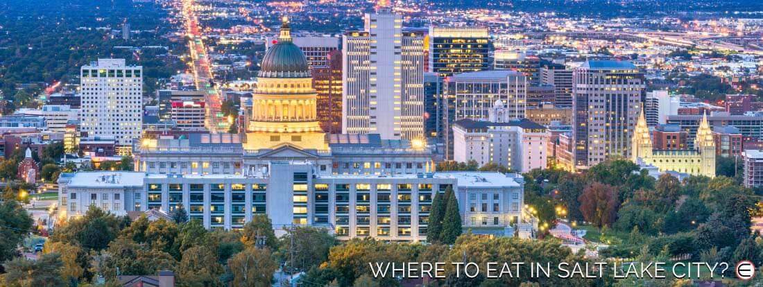 Where To Eat In Salt Lake City?