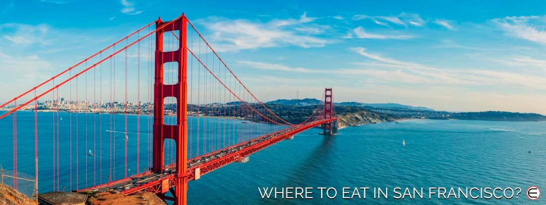 Where To Eat In San Francisco?