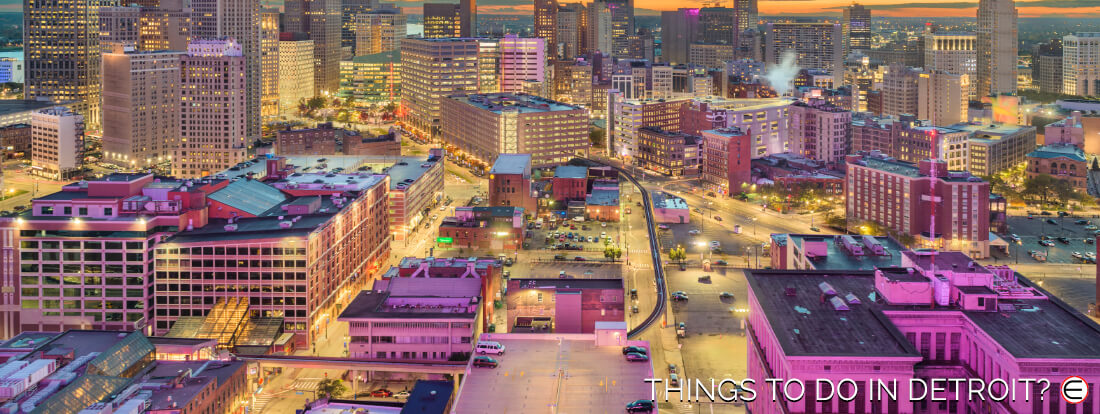 Things To Do In Detroit?