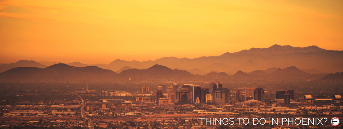 Things To Do In Phoenix?