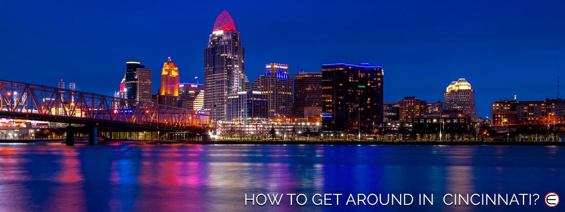 How To Get Around In Cincinnati?