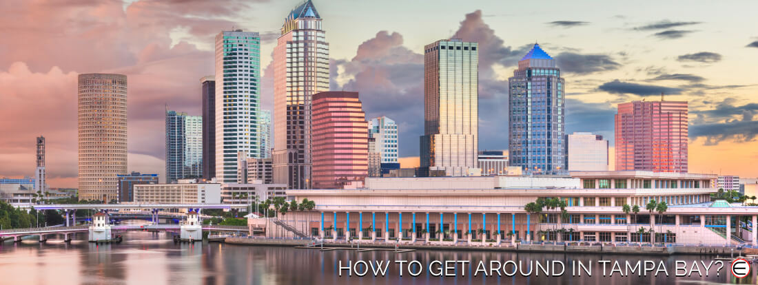 How To Get Around In Tampa Bay?