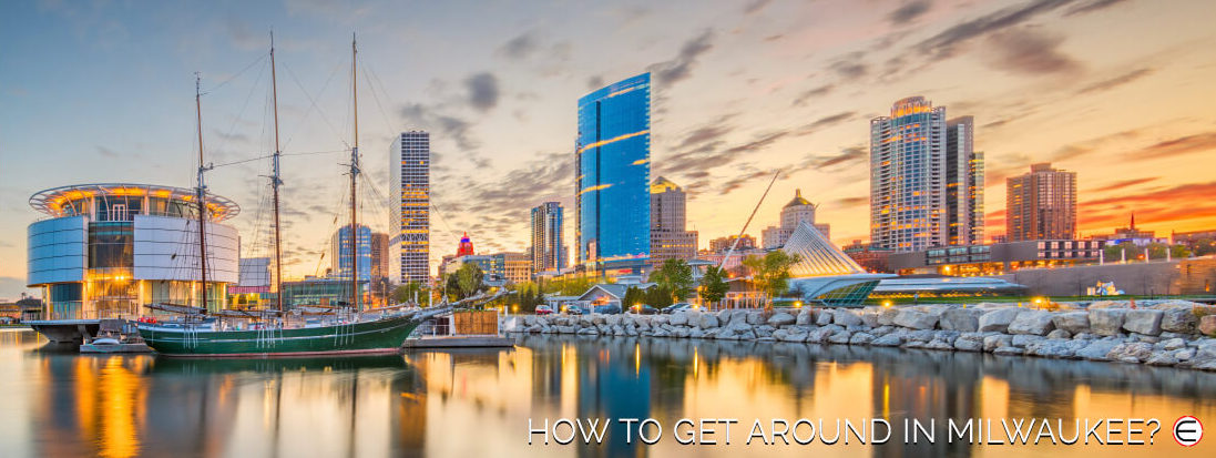 How To Get Around In Milwaukee?